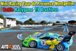 [Video] Mini Racing Tour De Provence Montpellier Rallygame 1/8 Brushless