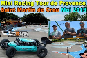 . [Reportage] Mini Racing Tour de Provence Saint Martin de Crau Mai 2019