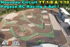 . [Reportage] Je decouvre la nouvelle piste Pegase Rc Racing d'Apt