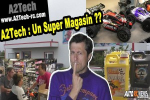[Video] Pourquoi A2Tech est un Super Magasin de Modelisme ?!