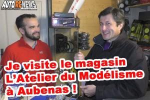 . [Video] Je visite le magasin l'Atelier du Modelisme a Aubenas