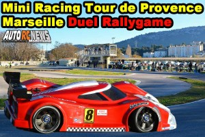 [Video] Mini Racing Tour de Provence Marseille Duel Rallygame